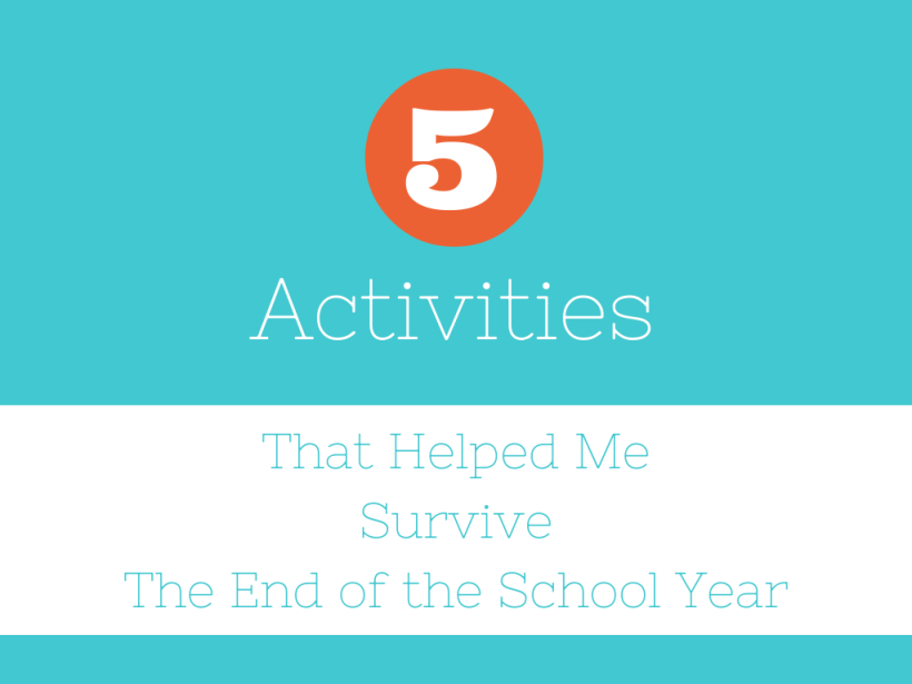 5 Activities End of School