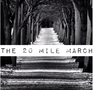 "Picture of a Path with Text ""The 20 Mile March"""