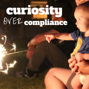 curiosity over compliance