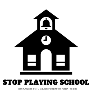 stop playing school